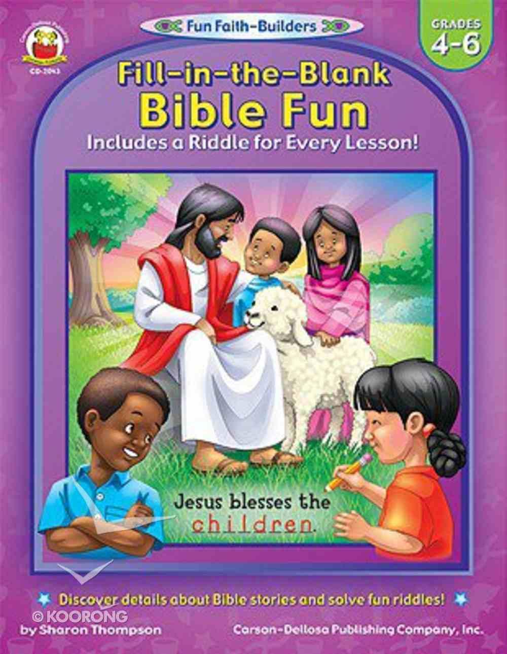 Fill in the Blank Bible Fun (Grades 4-6) (Fun Faith-builders Series) Paperback