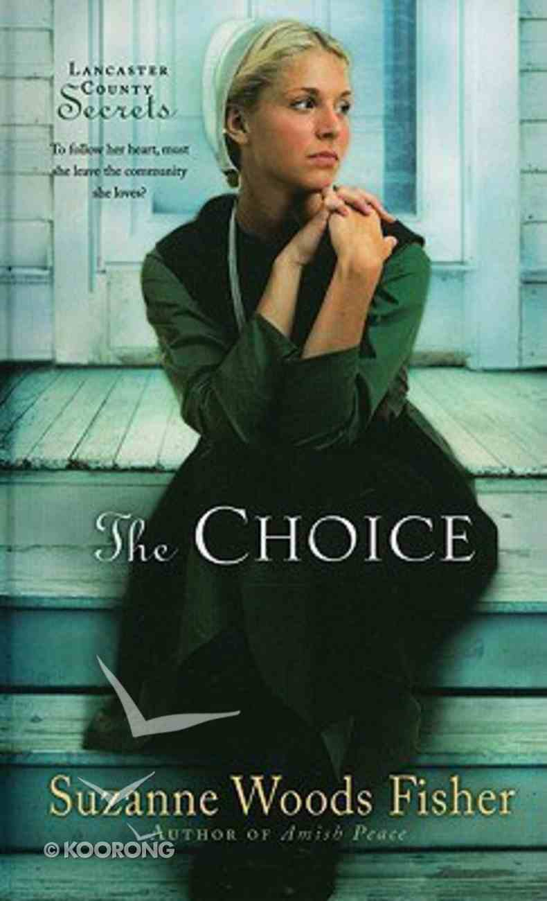 The Choice (Large Print) (#01 in Lancaster County Secrets Series) Hardback