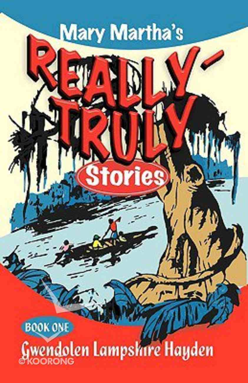 Mary Martha's Really-Truly Stories (Book One) Paperback