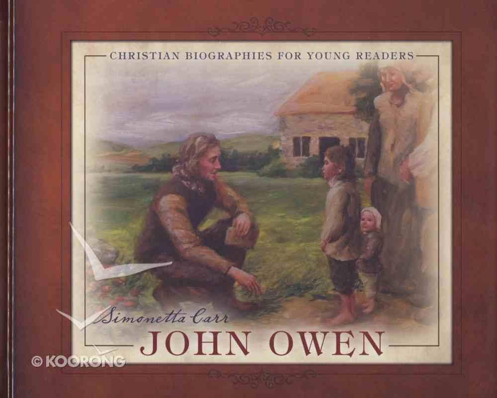 John Owen (Christian Biographies For Young Readers Series) Hardback