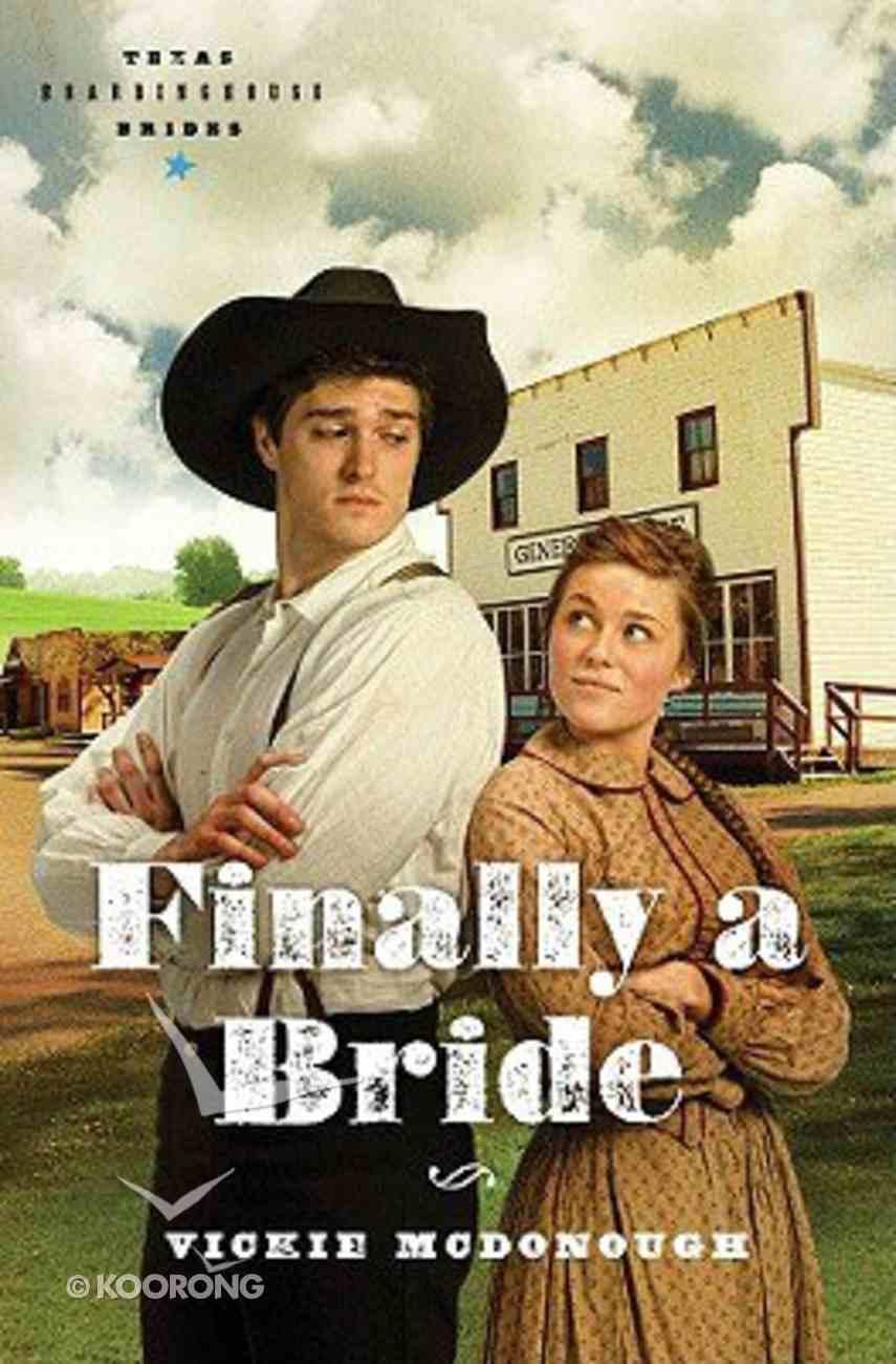 Finally a Bride (#03 in Texas Boardinghouse Brides Series) Paperback