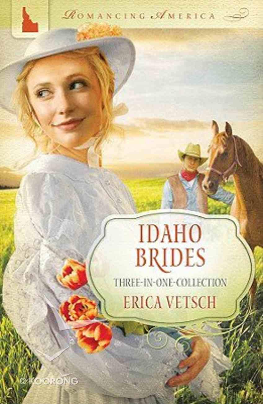 3in1: Romancing America: Idaho Brides (Romancing America Series) Paperback