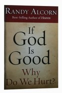 Booklet If God Is Good Why Do We Hurt? (10 Pack) image