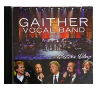 Album Image for San Antonio Volume 2 Better Day (Gaither Vocal Band Series) - DISC 1
