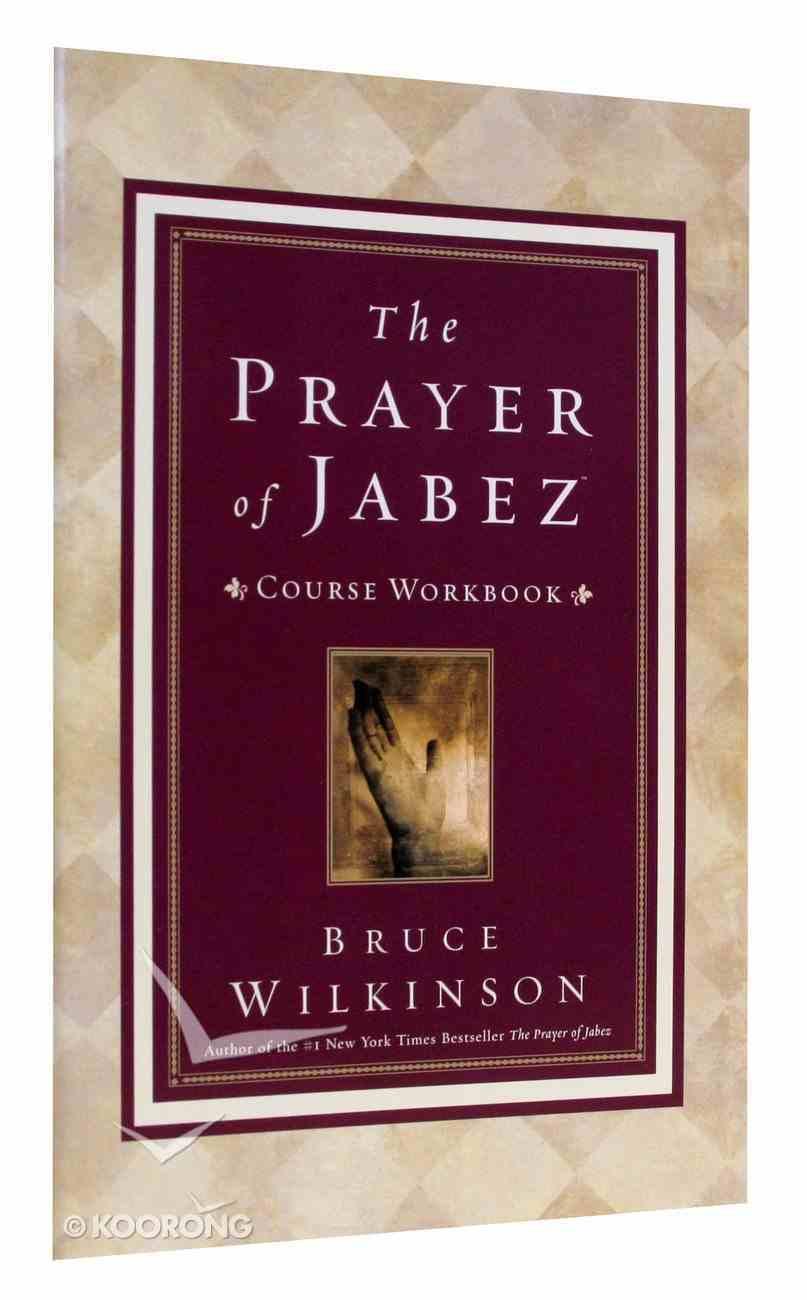 The Prayer of Jabez (Course Workbook) Paperback