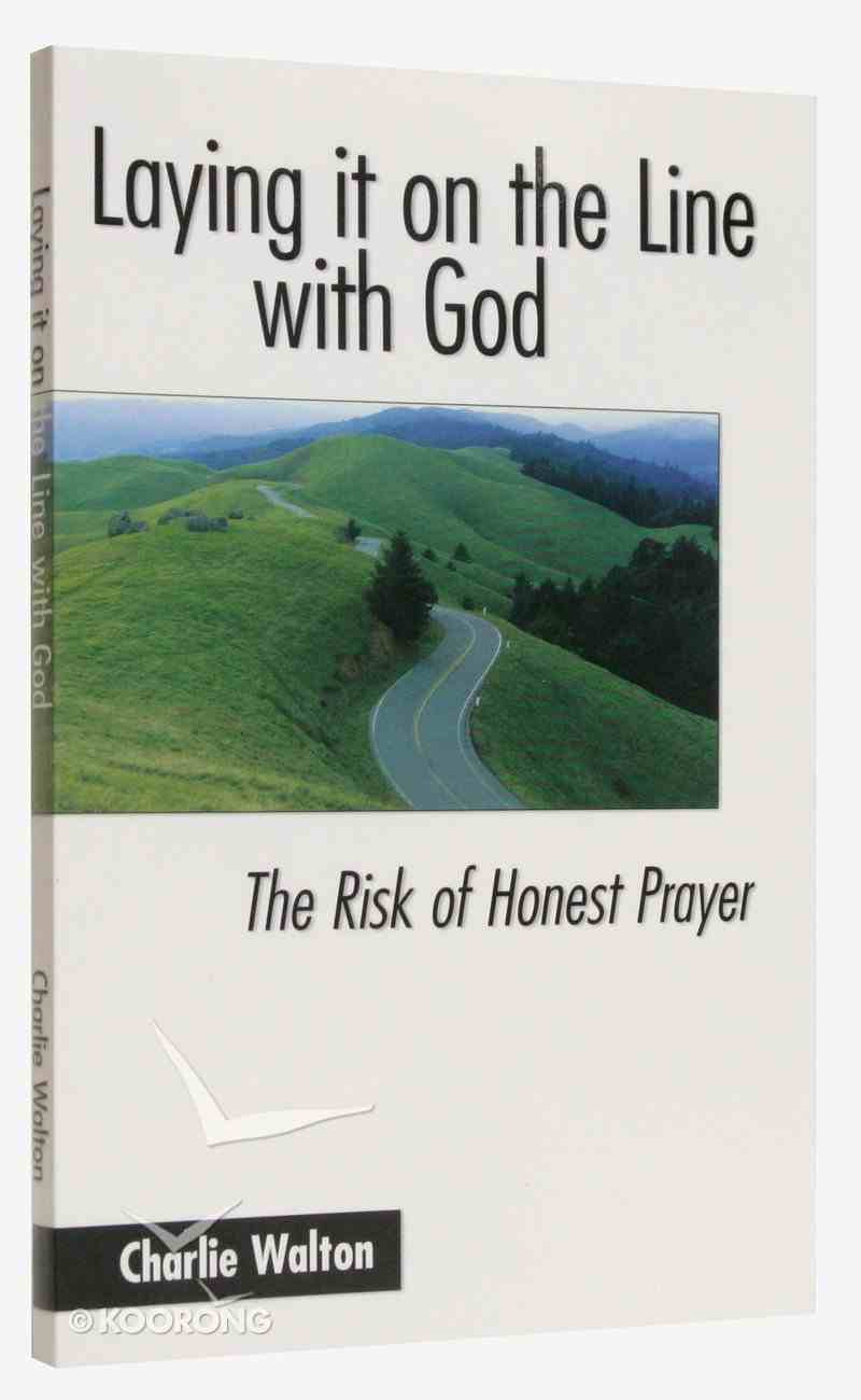 Laying It on the Line With God Paperback