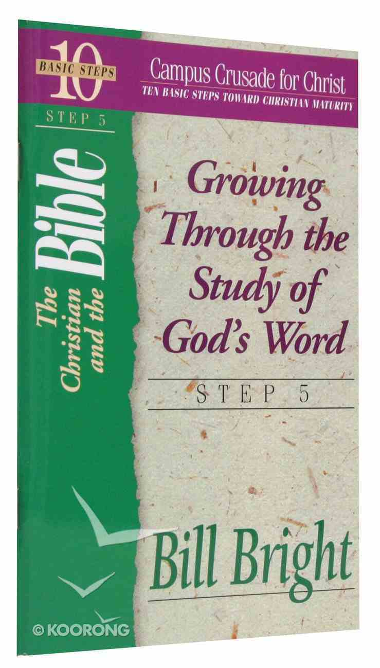 Christian and the Bible, The: Growing Through the Study of God's Word (#05 in 10 Basic Steps Series) Paperback