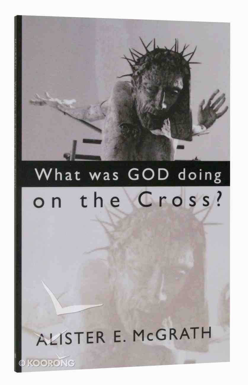 What Was God Doing on the Cross? Paperback
