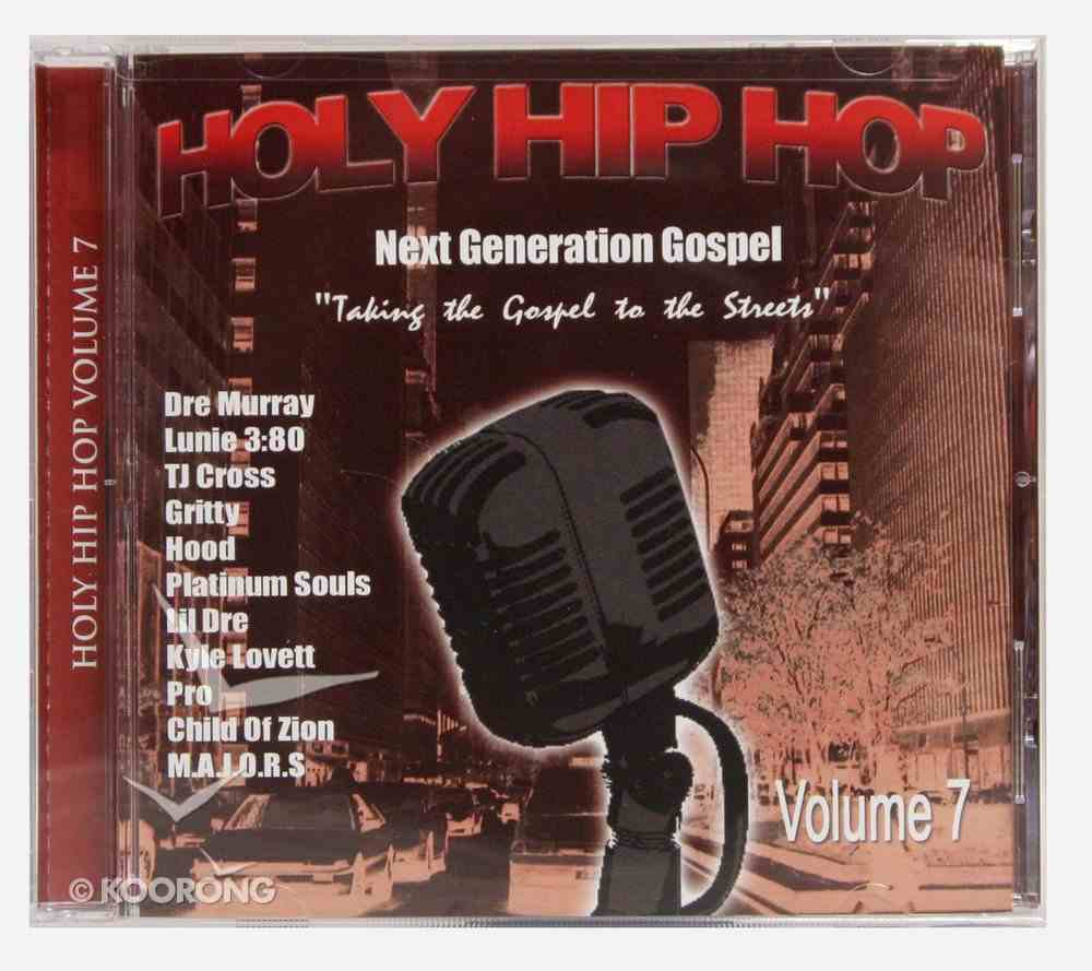 Holy Hip Hop #07: Taking the Gospel to the Streets CD