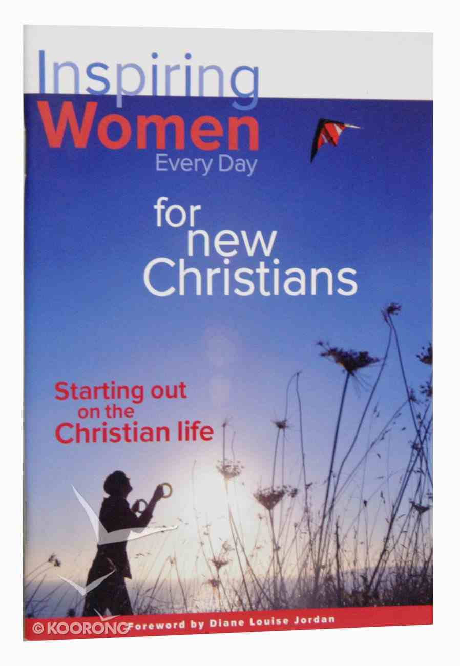 Inspiring Women Everyday For New Christians (Every Day With Jesus Series) Paperback
