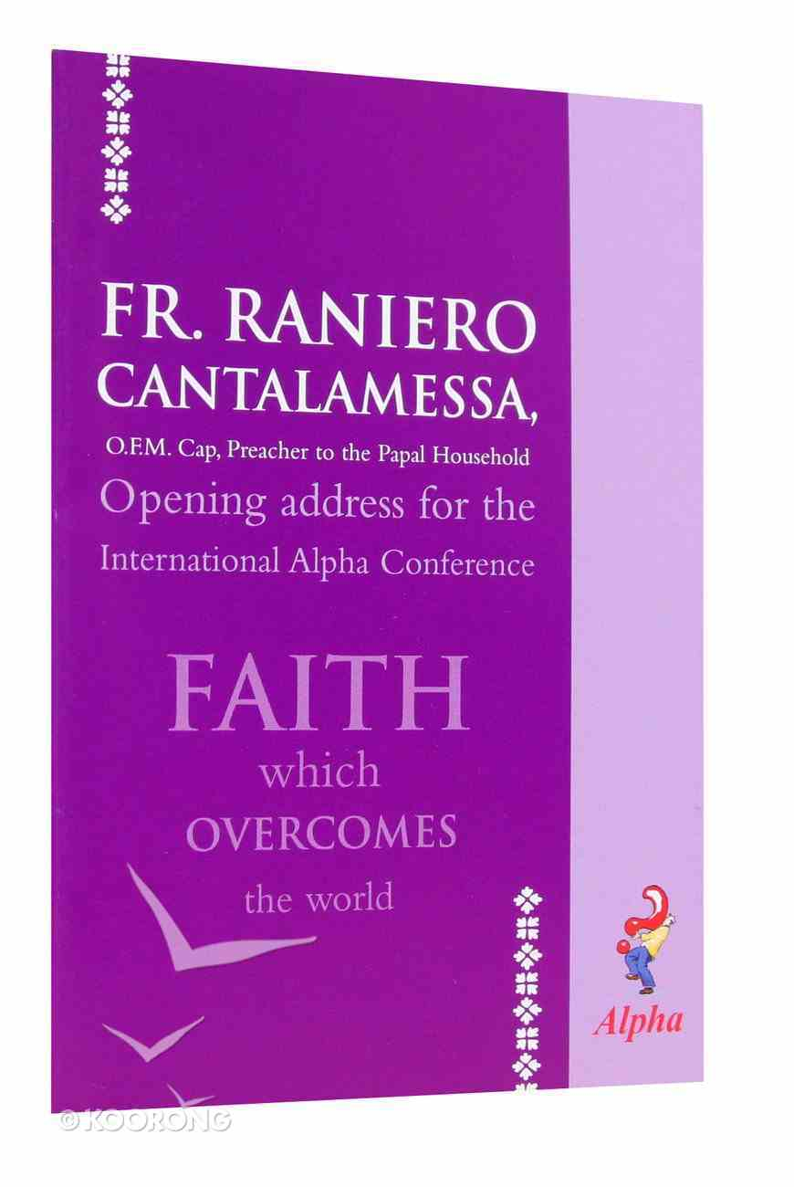 Faith Overcomes the World (Alpha Course) Booklet