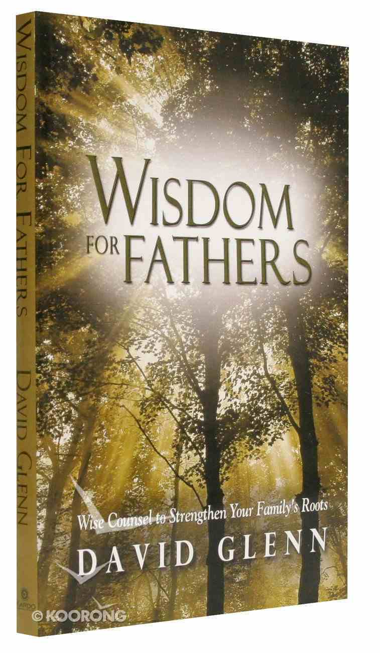 Wisdom For Fathers (Devotional Workbook) Paperback