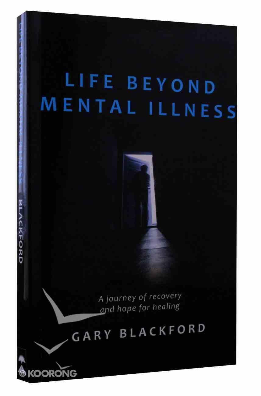 Life Beyond Mental Illness Paperback