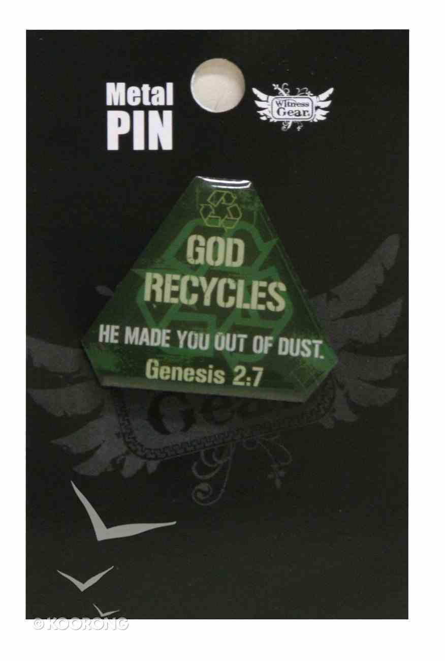 Witness Gear Metal Pin: God Recycles Jewellery