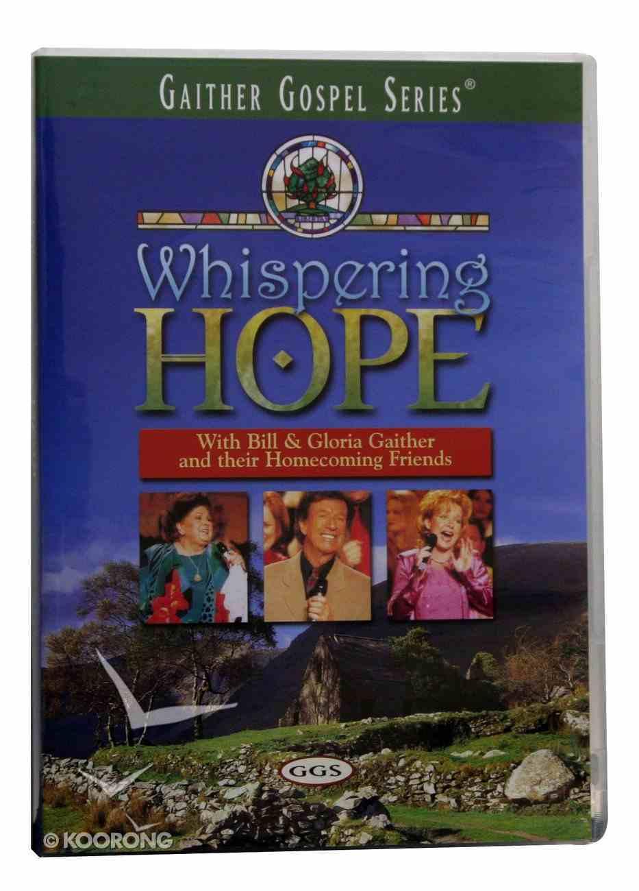 Whispering Hope (Gaither Gospel Series) DVD