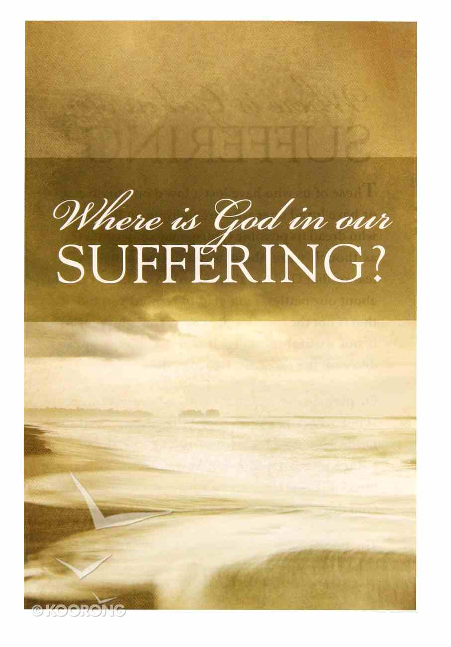 Where is God in Our Suffering? (Pack Of 25) Booklet