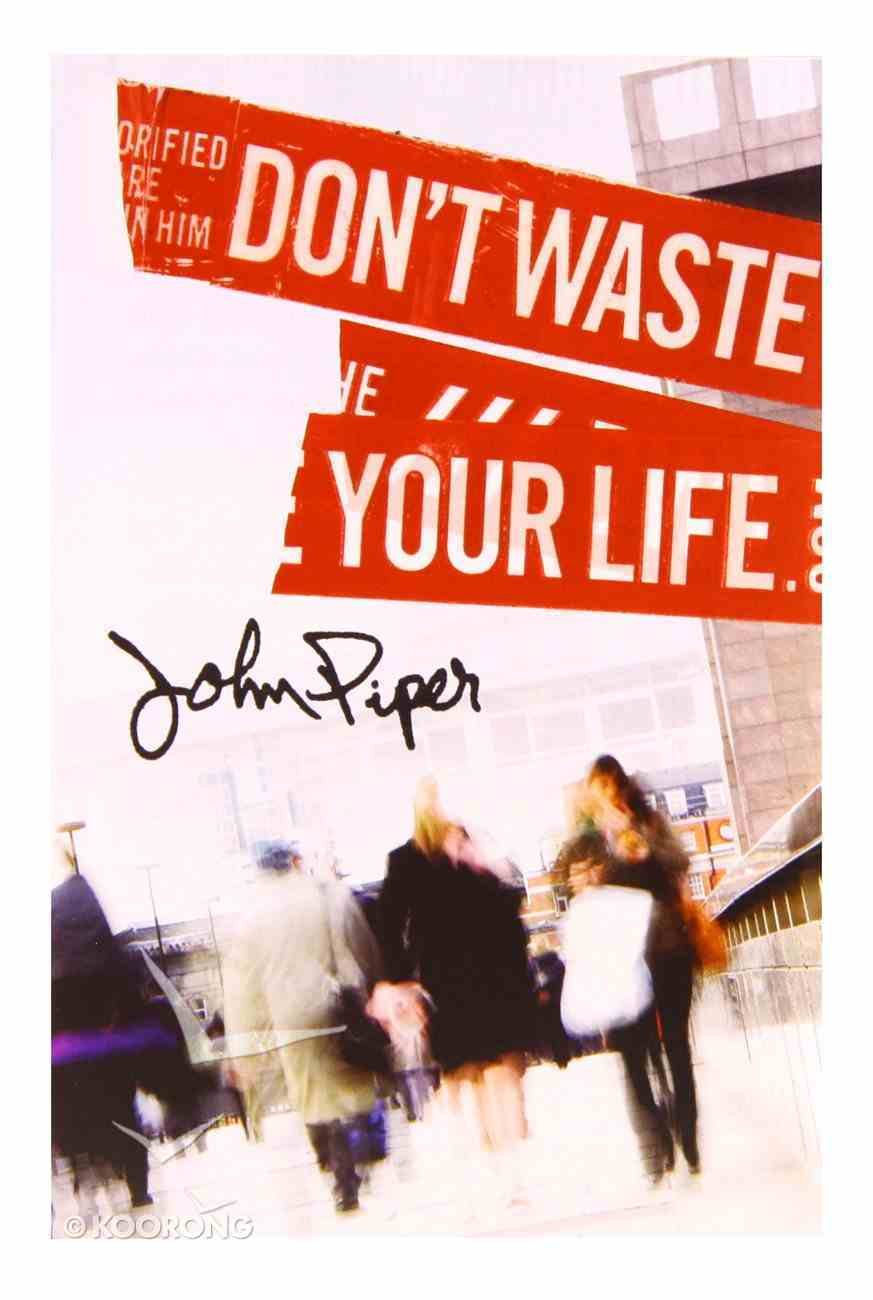 Don't Waste Your Life ESV (Pack Of 25) Booklet