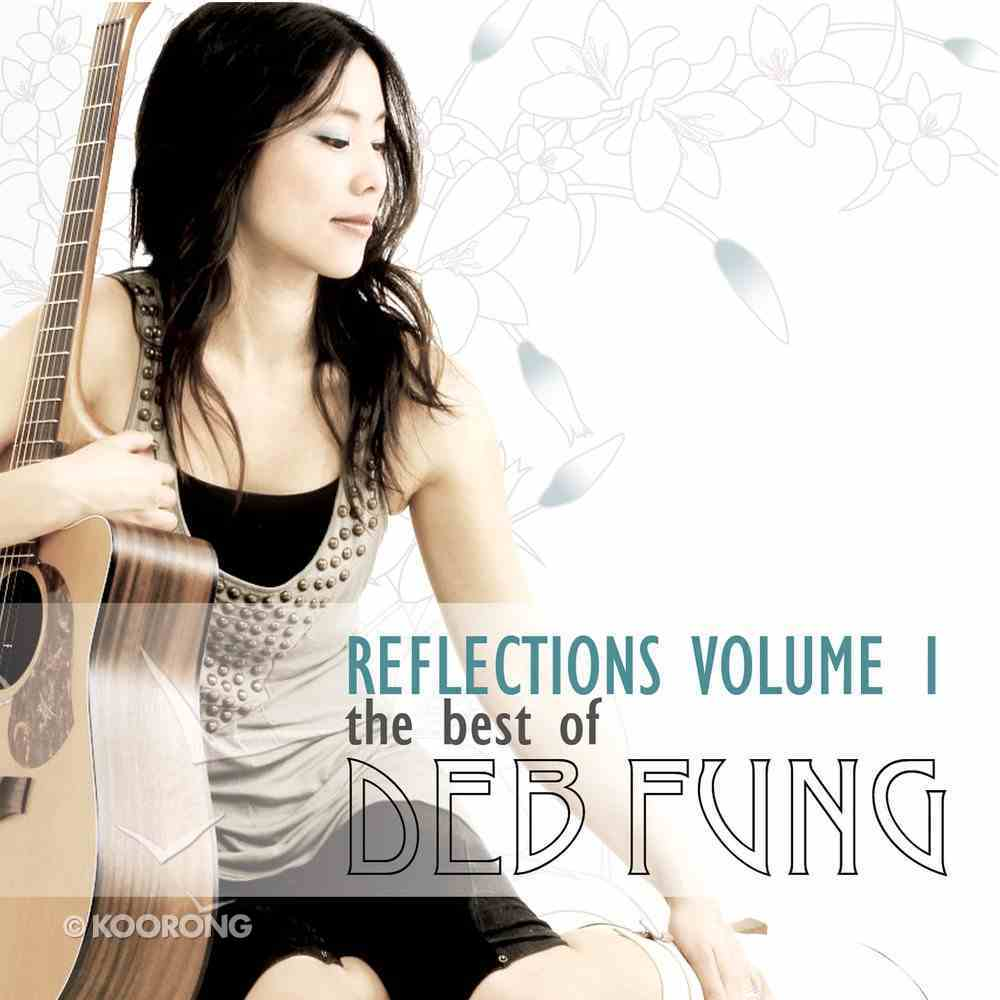Reflections Volume 1: The Best of Deb Fung CD