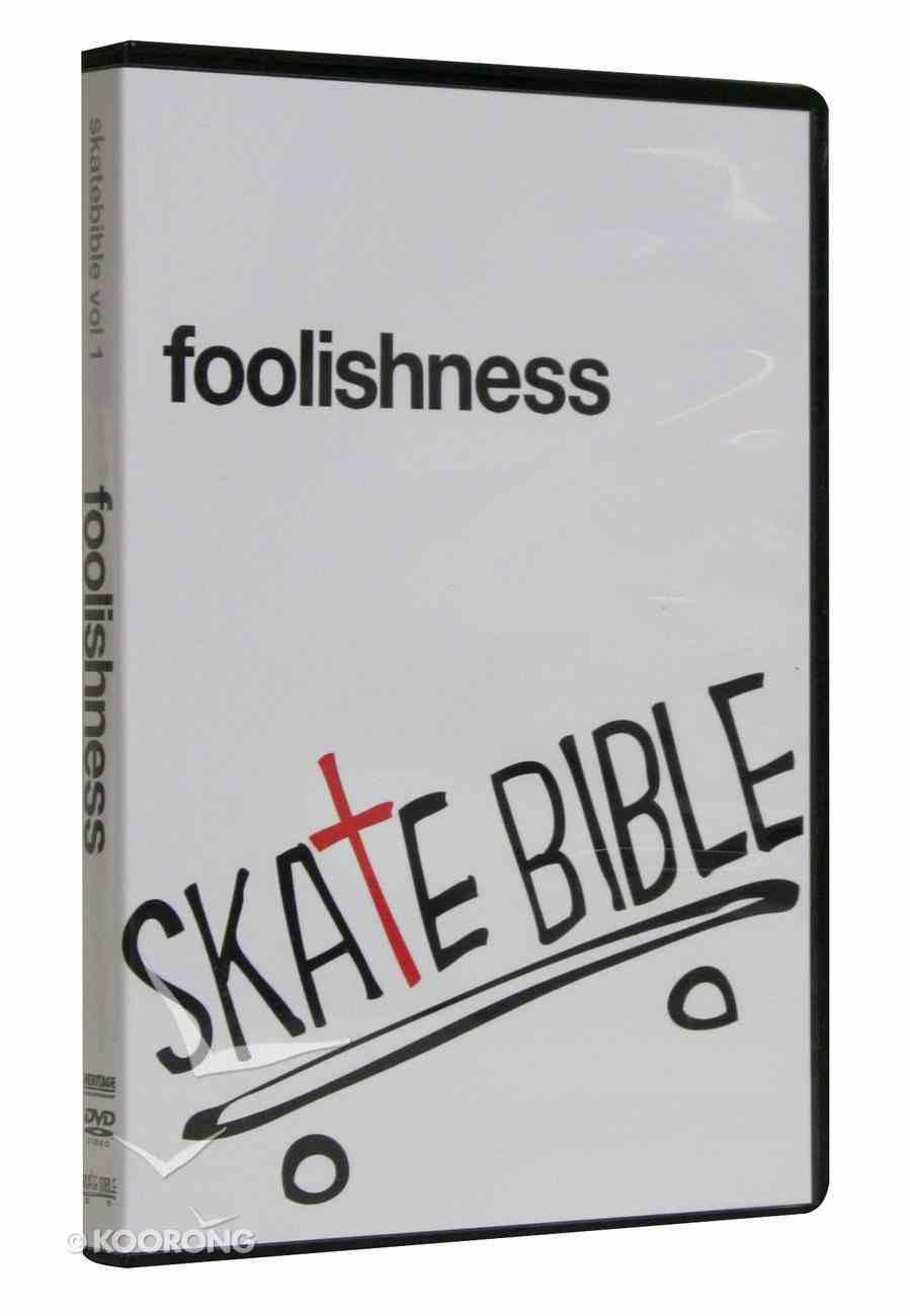 Skate Bible: Foolishness DVD