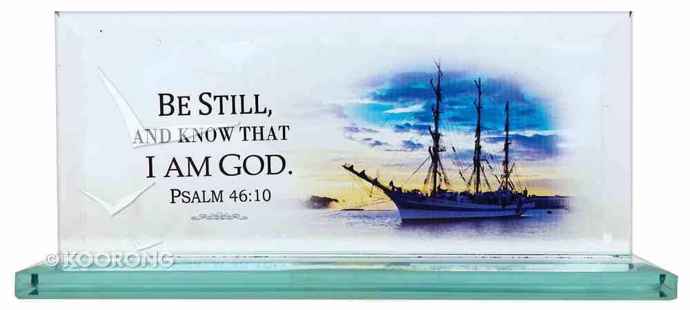 Standing Rectangular Glass Plaque: Ship Psalm 46:10 Homeware