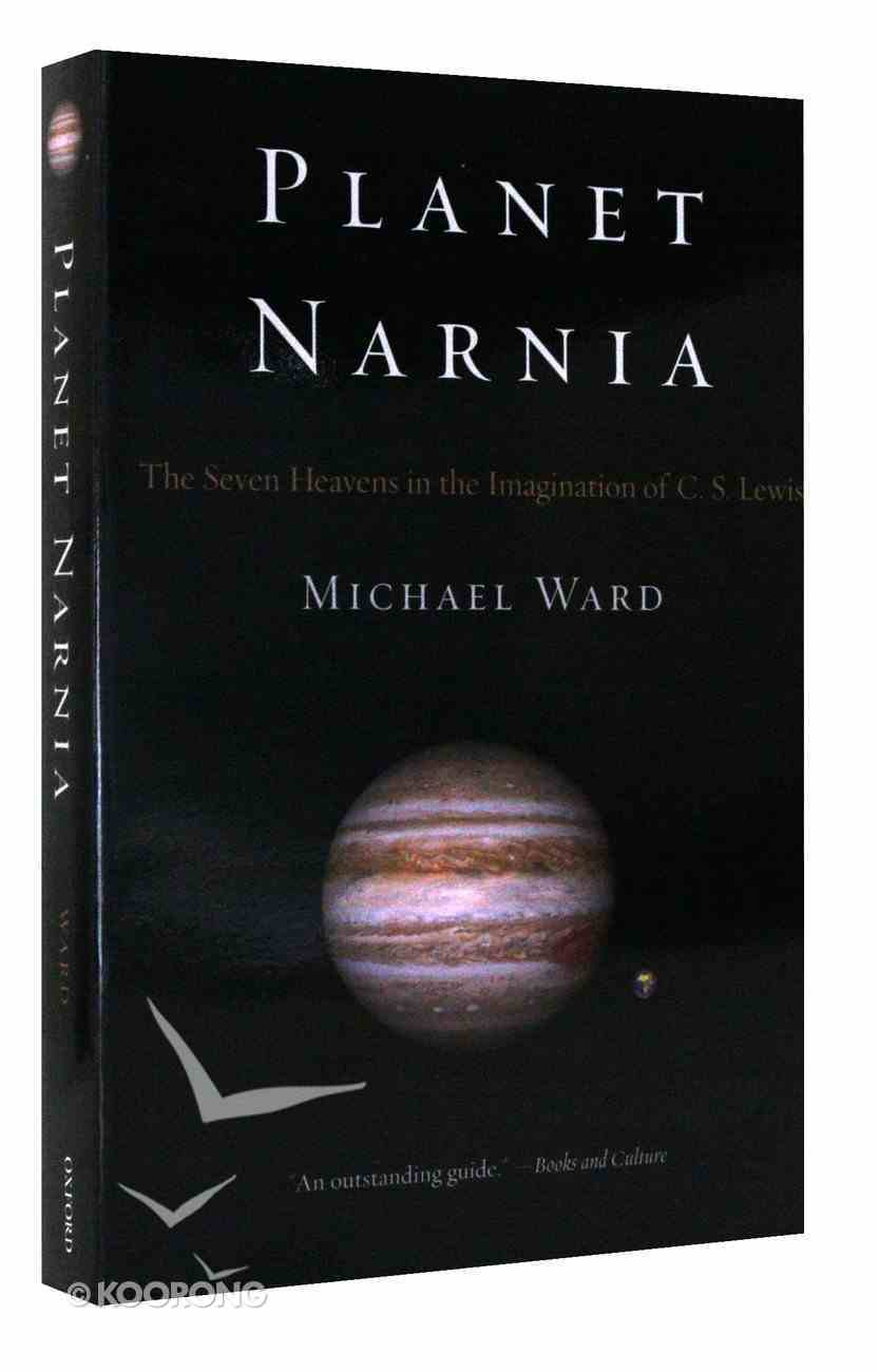 Planet Narnia: The Seven Heavens in the Imagination of C S Lewis Paperback