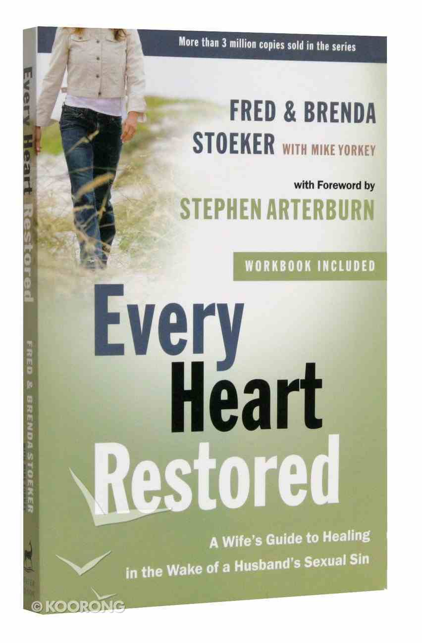 Every Heart Restored - a Wife's Guide to Healing in the Wake of a Husband's Sexual Sin (Every Man Series) Paperback