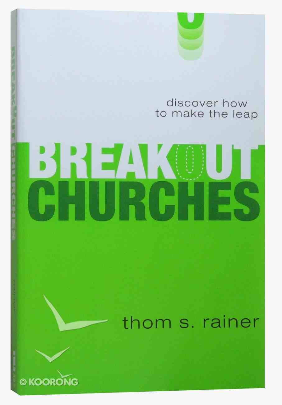 Breakout Churches: Discover How to Make the Leap Paperback