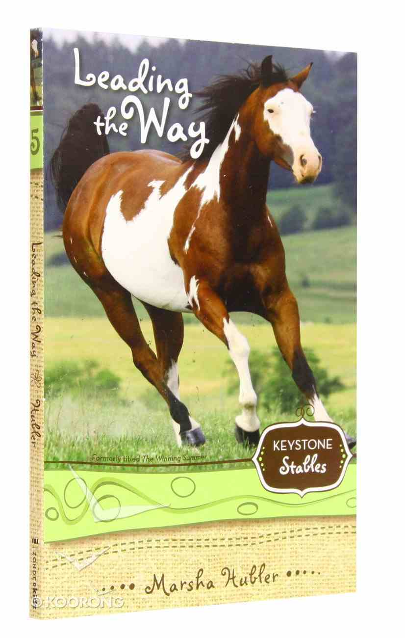 Leading the Way (Formerly the Winning Summer) (#05 in Keystone Stables Series) Paperback