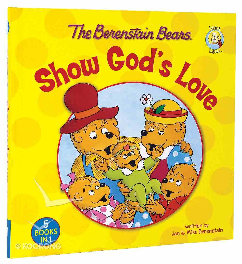 Show God's Love (The Berenstain Bears Series) Hardback