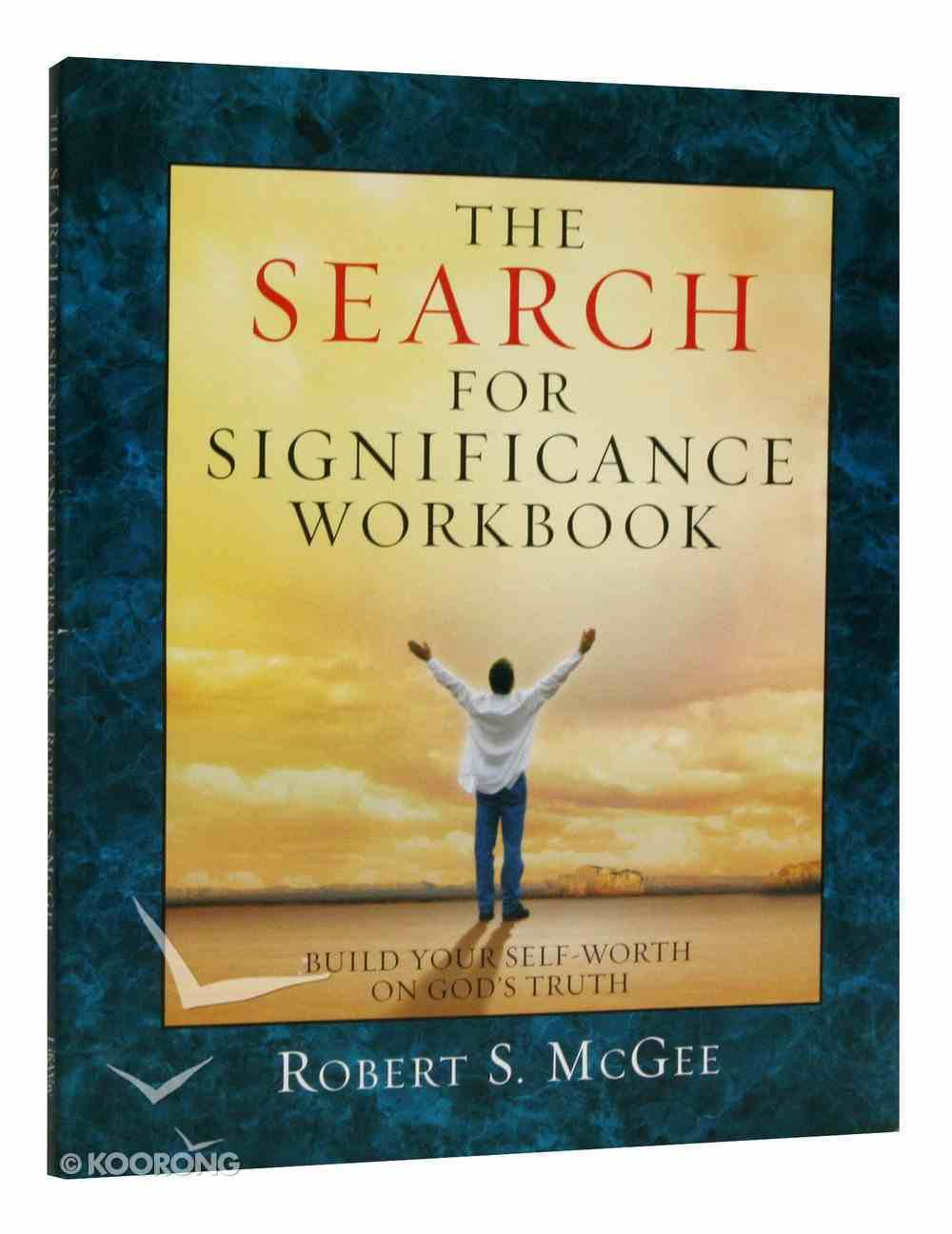 The Search For Significance (Workbook, 8 Sessions) Paperback