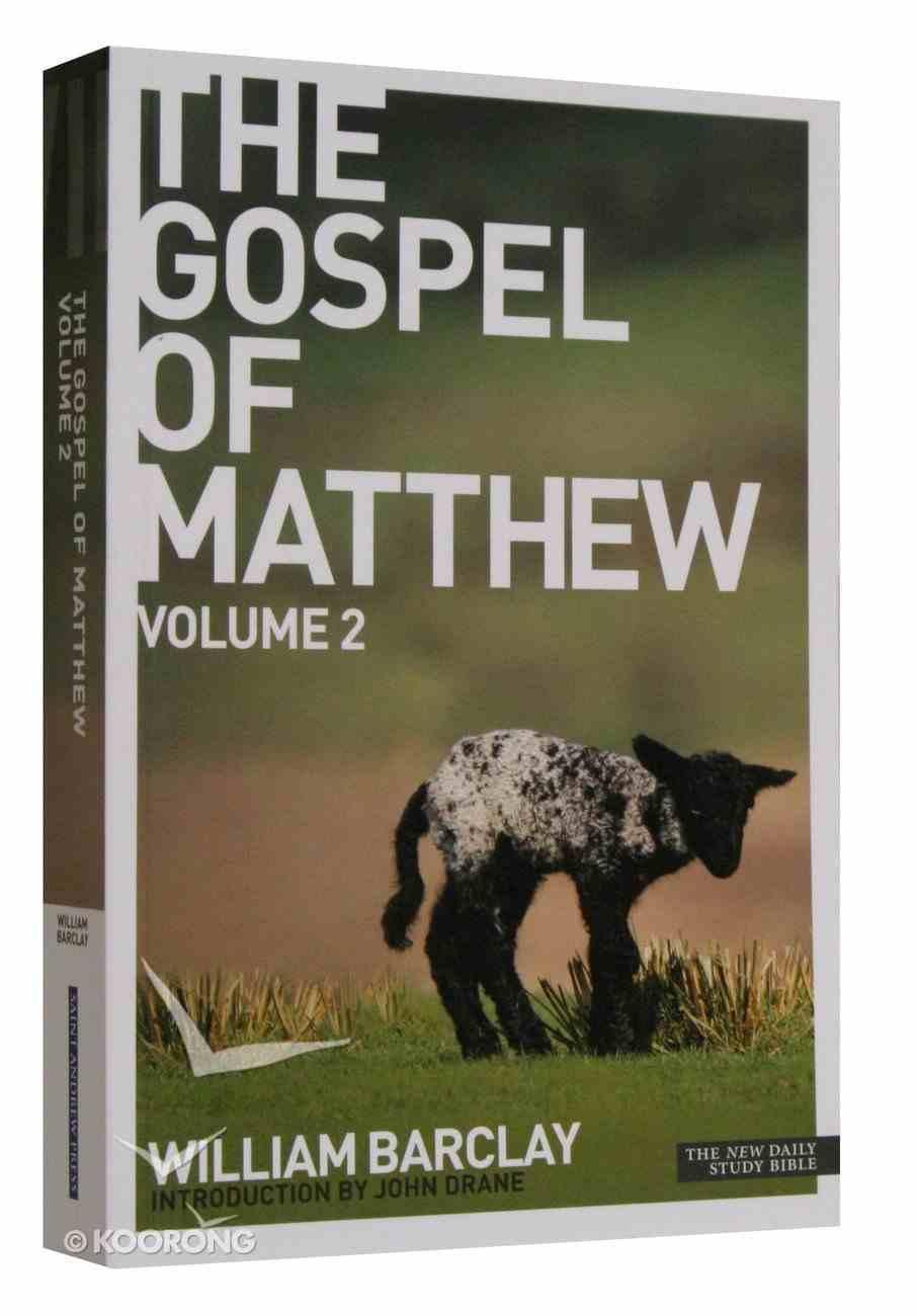 The Gospel of Matthew (Volume 2) (New Daily Study Bible Series) Paperback