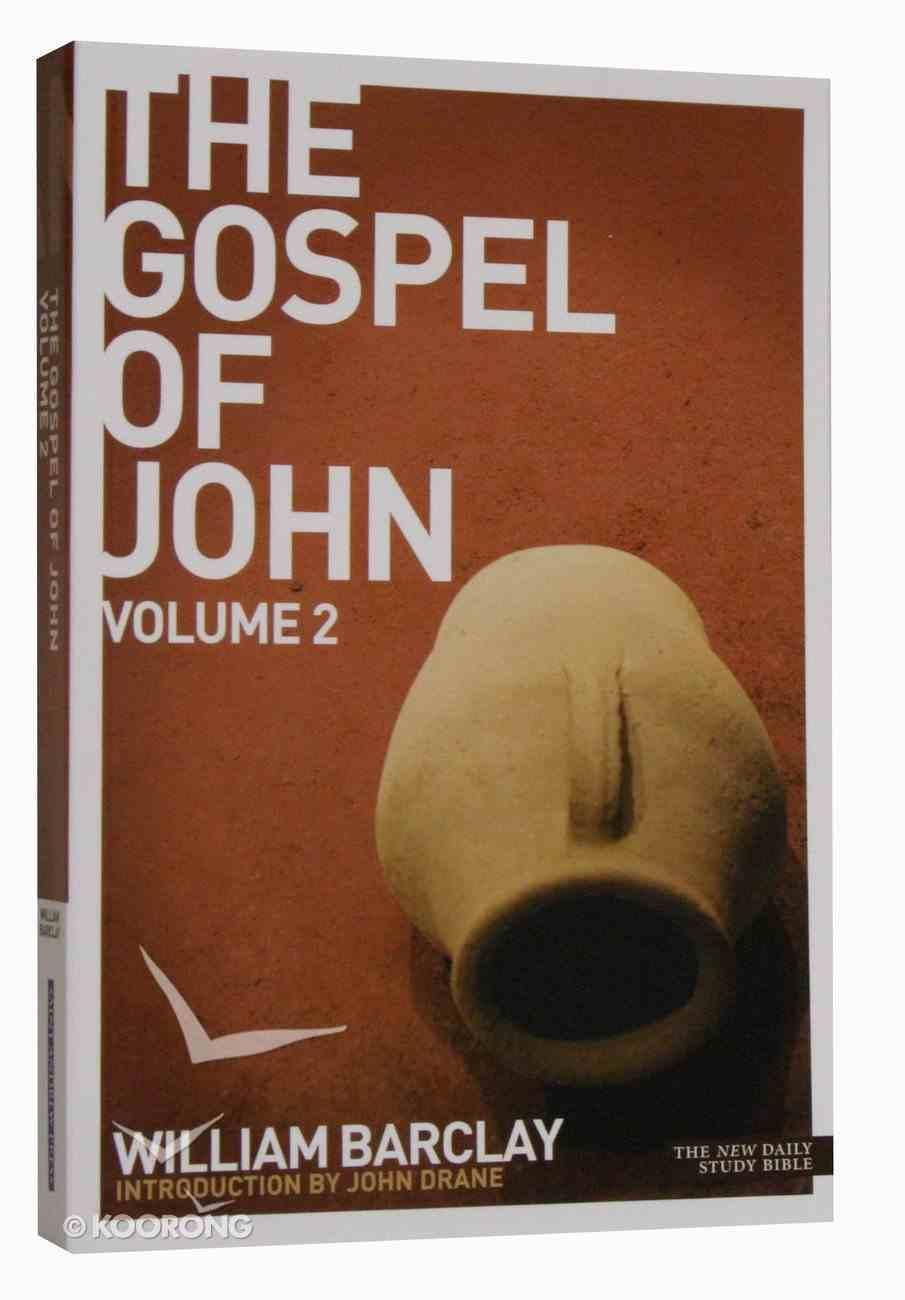 The Gospel of John (Volume 2) (New Daily Study Bible Series) Paperback