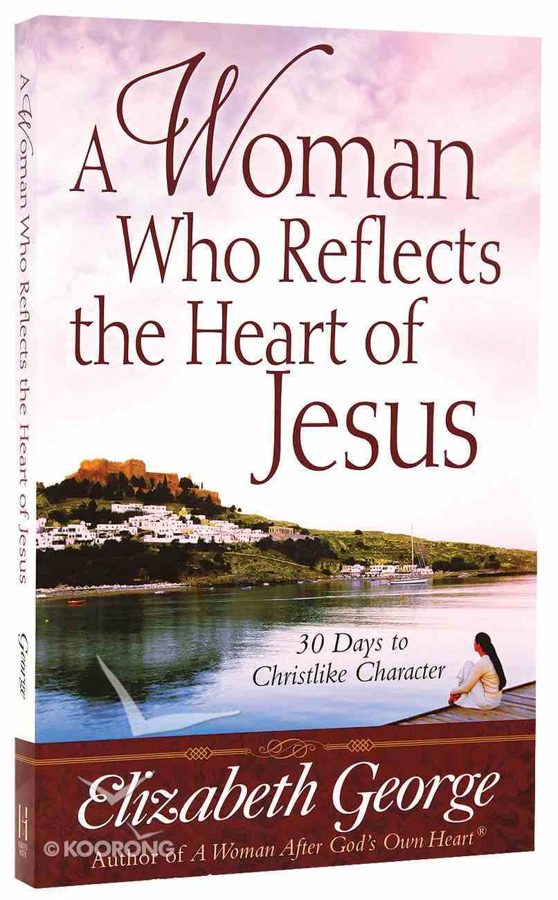 A Woman Who Reflects the Heart of Jesus Paperback