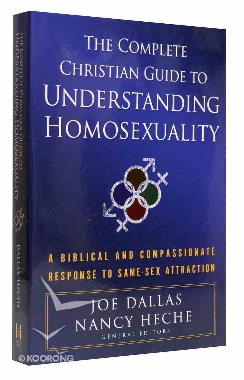Complete Christian Guide to Understanding Homosexuality Paperback