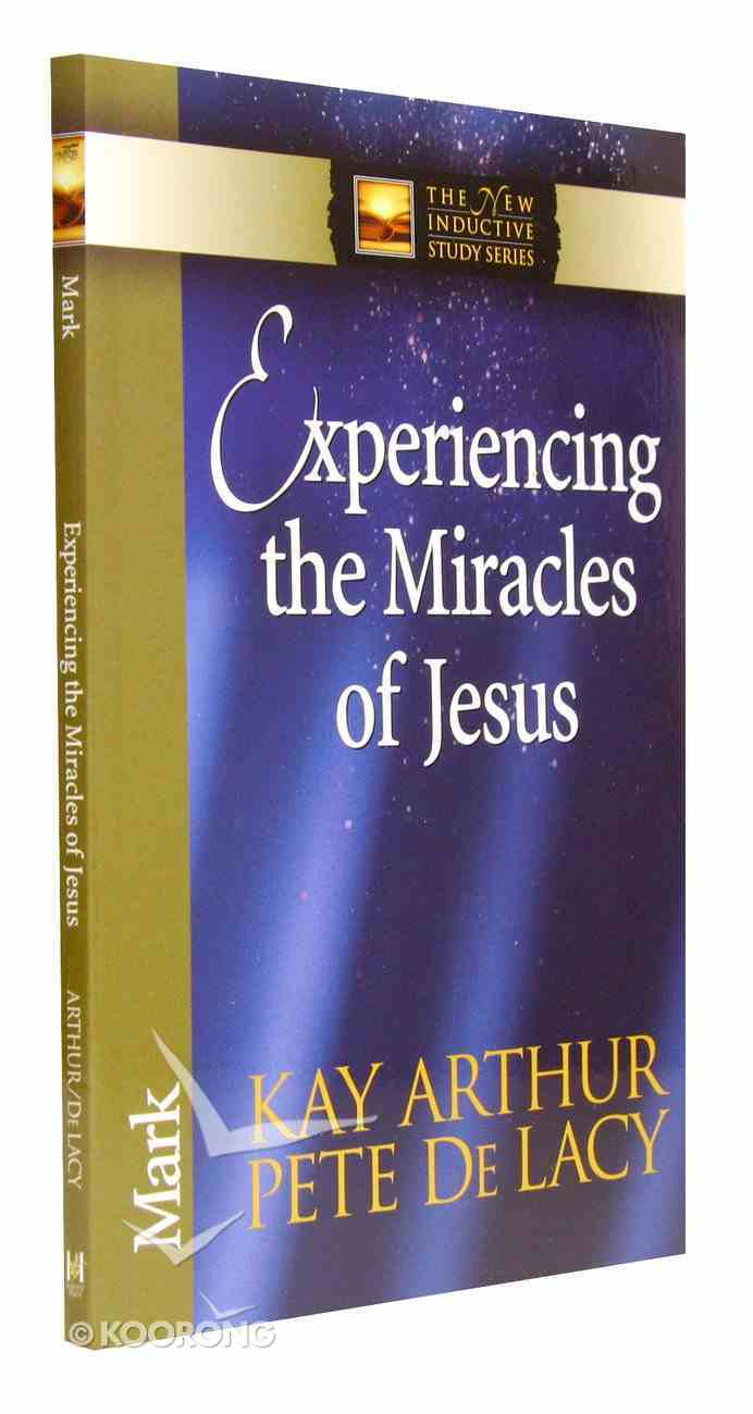 Experiencing the Miracles of Jesus (Mark) (New Inductive Study Series) Paperback