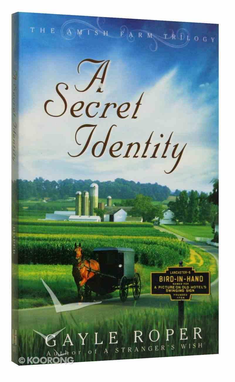 A Secret Identity (#02 in Amish Farm Trilogy Series) Paperback
