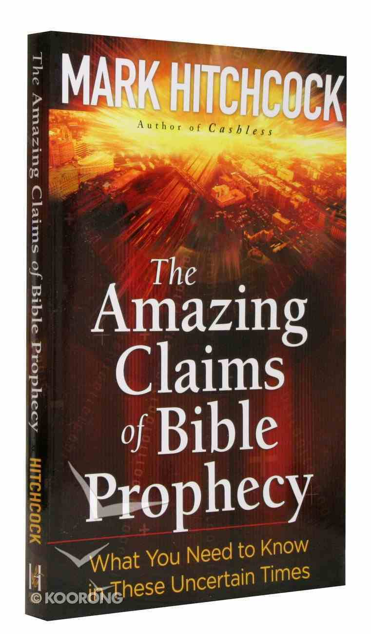 The Amazing Claims of Bible Prophecy Paperback