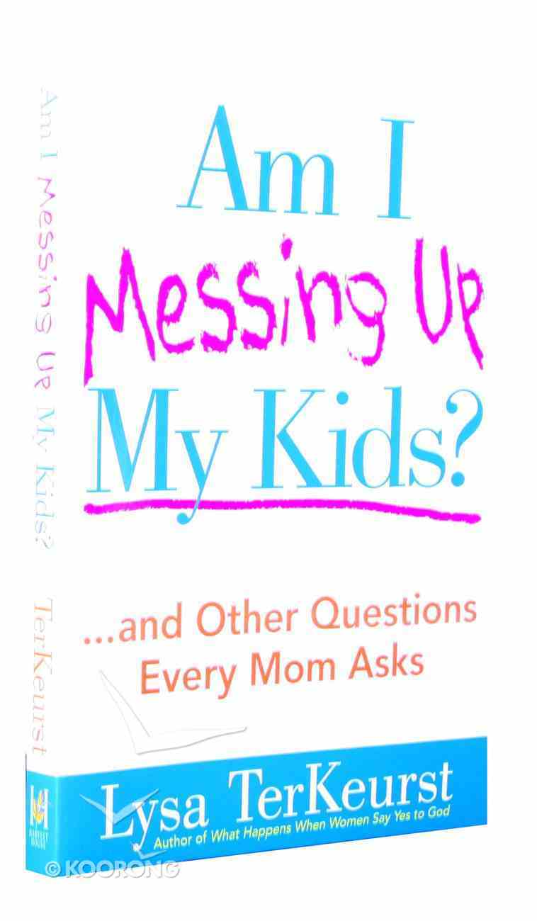 Am I Messing Up My Kids? Paperback