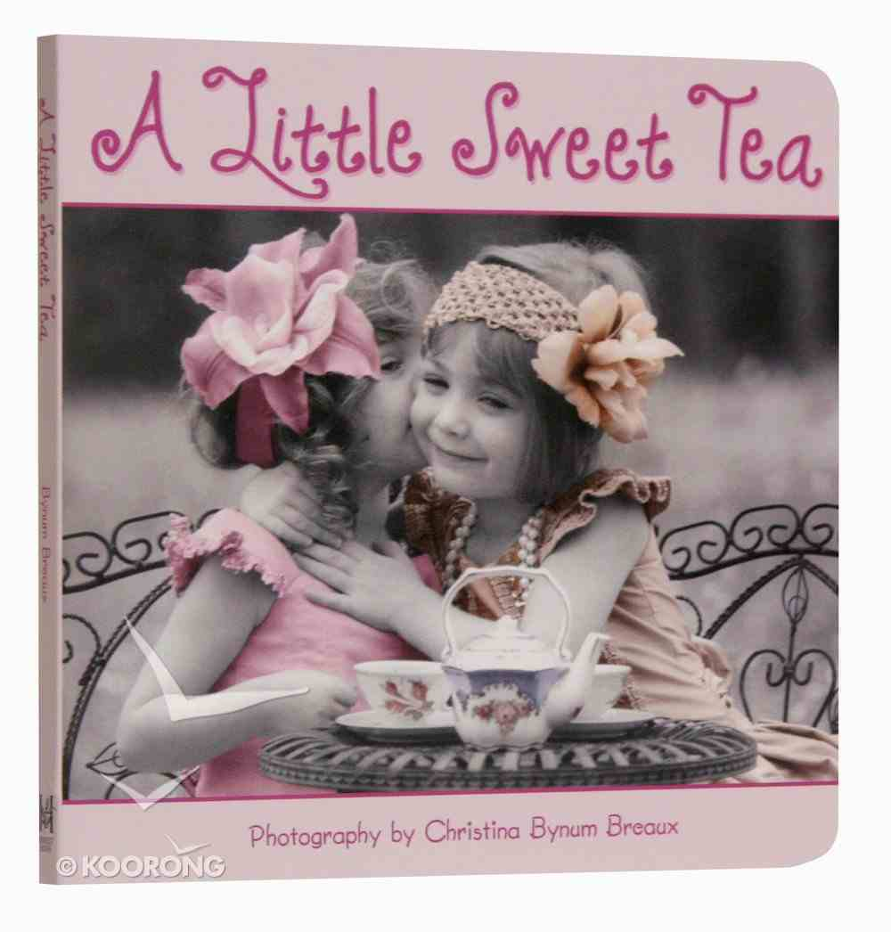 A Little Sweet Tea Board Book