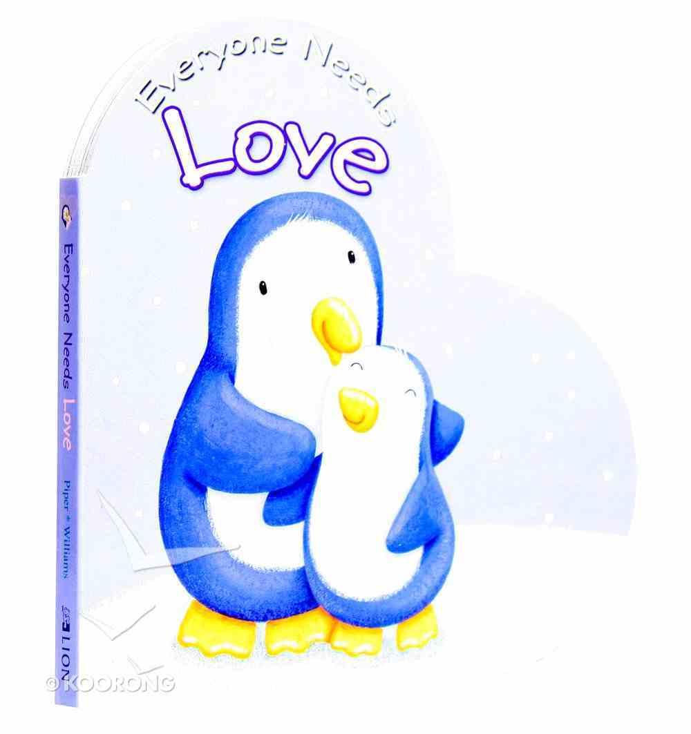 Everyone Needs Love Board Book
