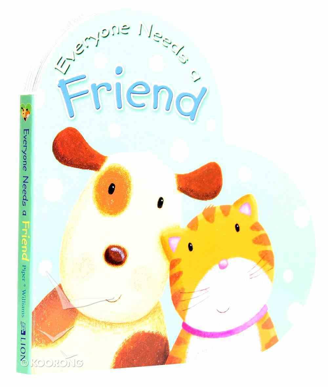 Everyone Needs a Friend Board Book