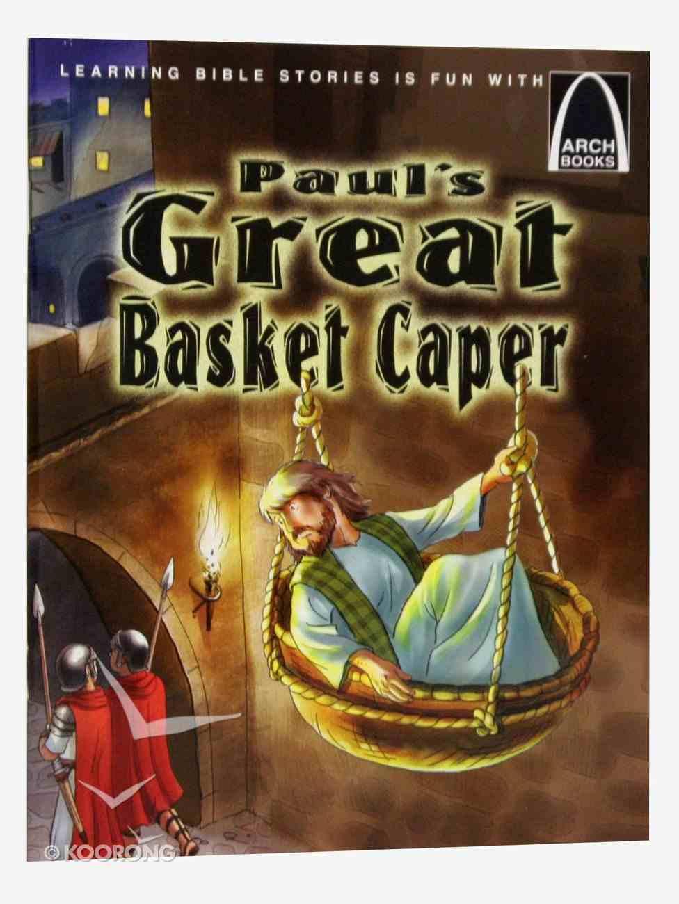 Paul's Great Basket Caper (Arch Books Series) Paperback