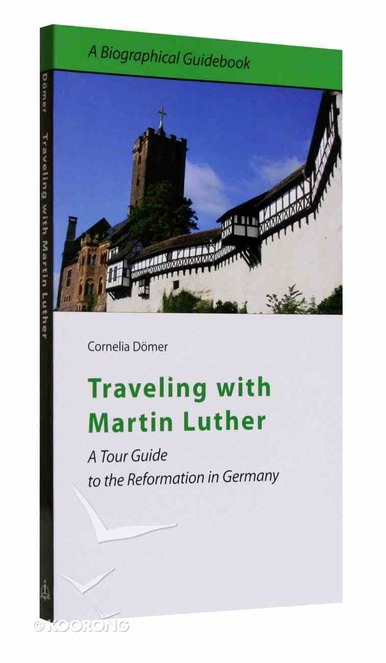 Traveling With Martin Luther Paperback