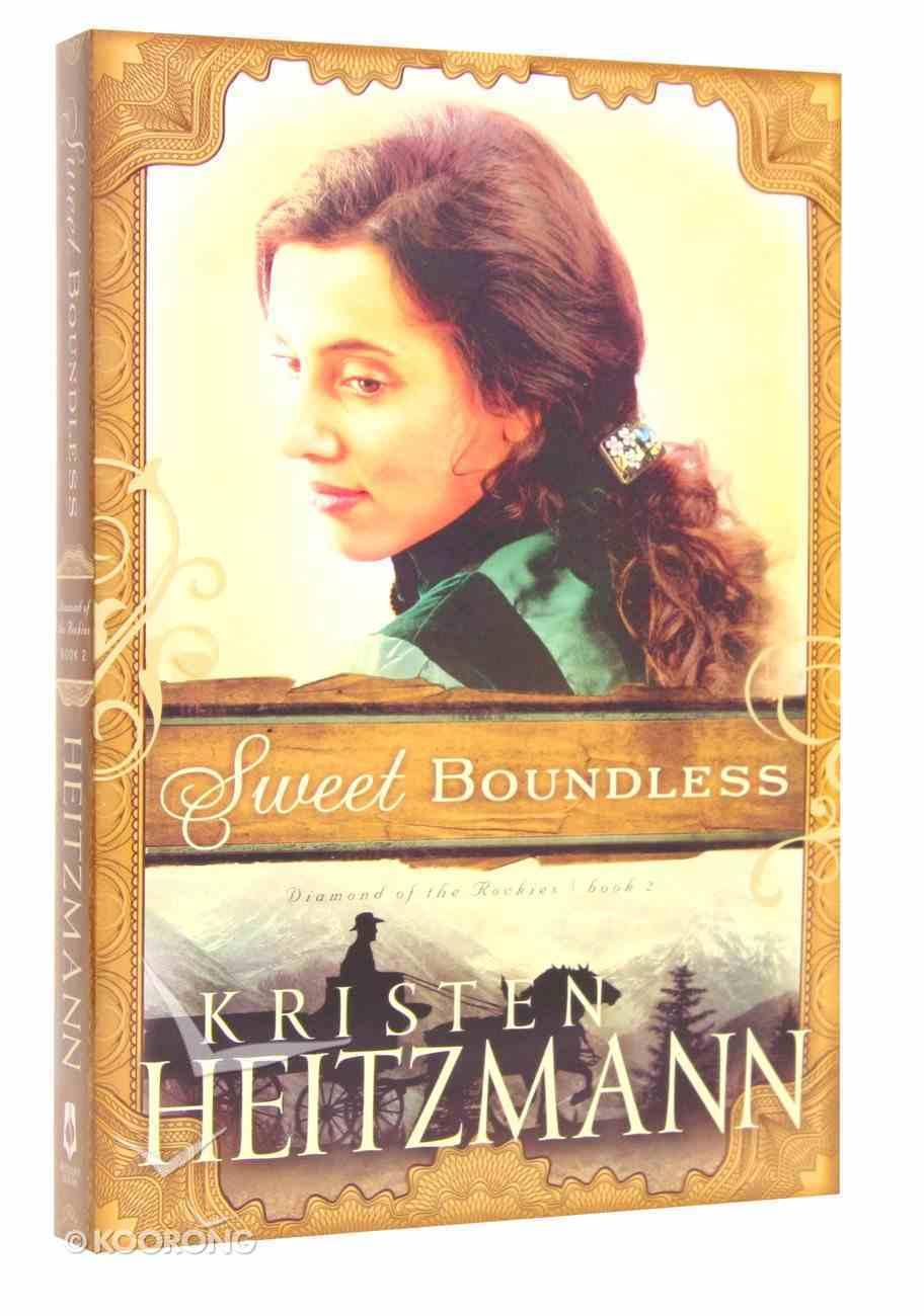 Dotn #02: Sweet Boundless (#02 in Diamond Of The Rockies Series) Paperback