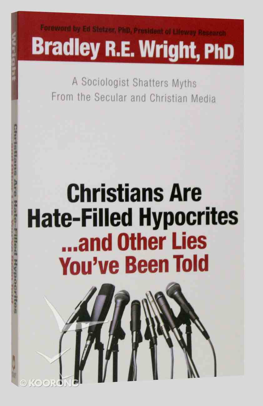 Christians Are Hate-Filled Hypocrites Paperback
