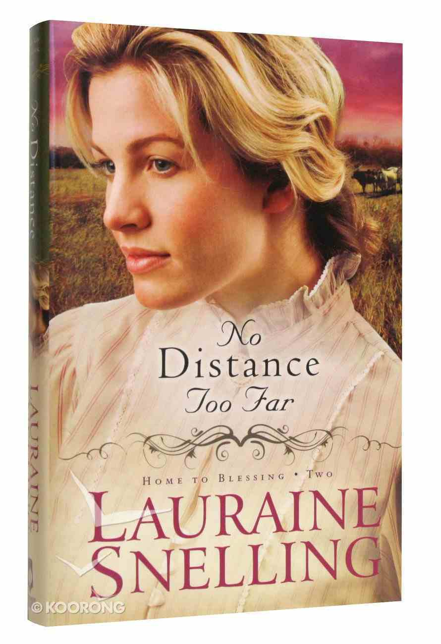 No Distance Too Far (#02 in Home To Blessing Series) Hardback