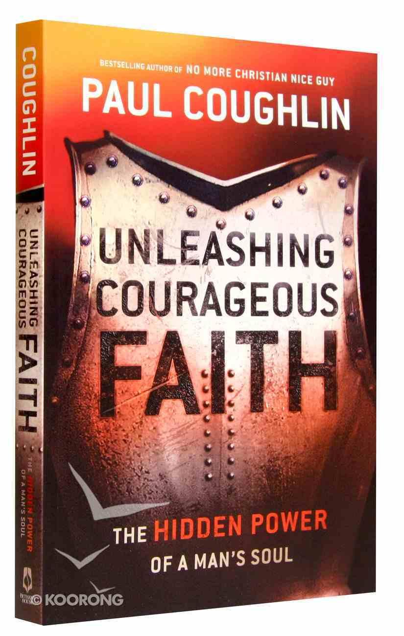Unleashing Courageous Faith Paperback