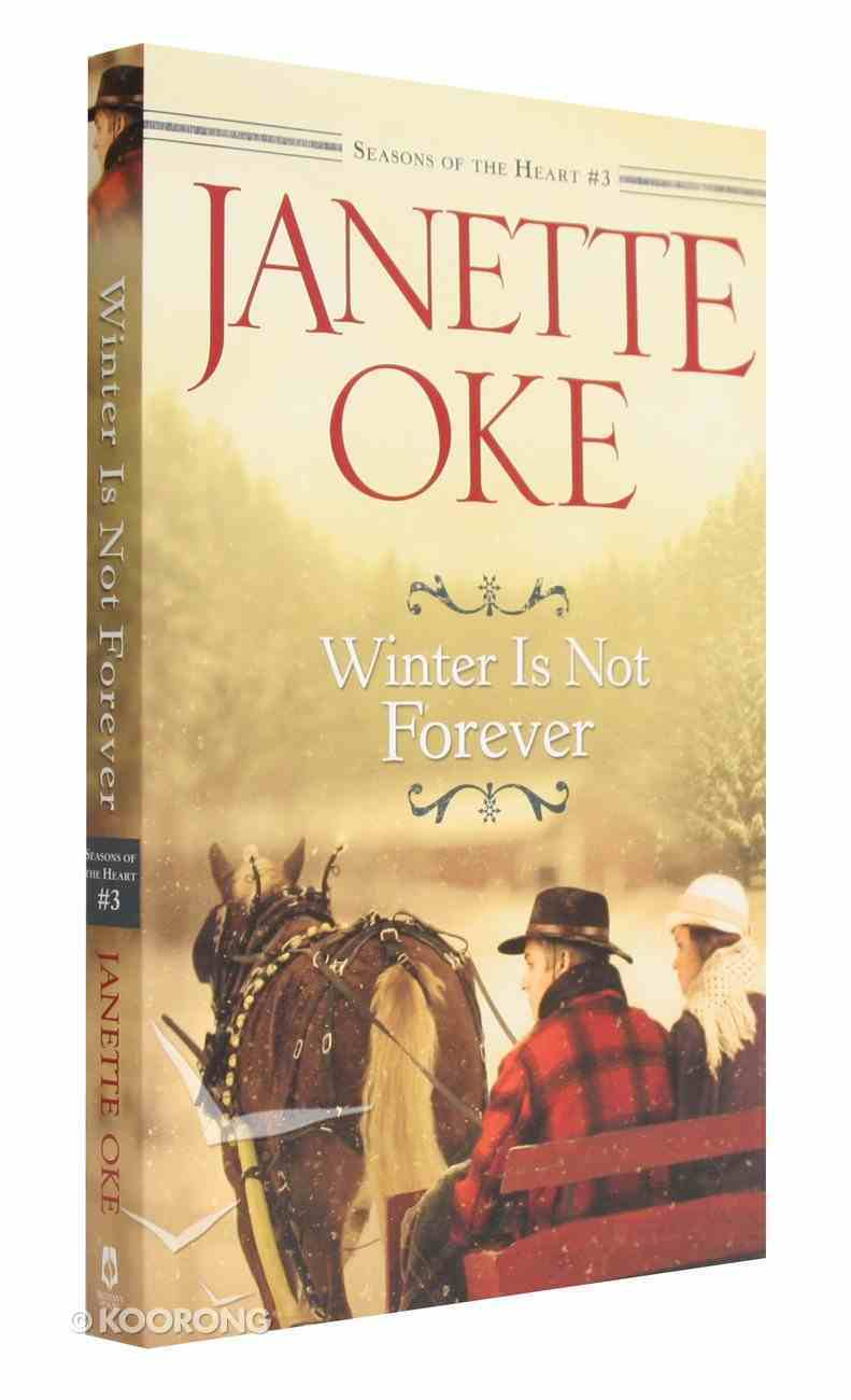 Winter is Not Forever (#03 in Seasons Of The Heart Series) Paperback