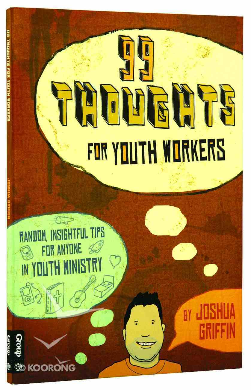99 Thoughts For Youth Workers Paperback