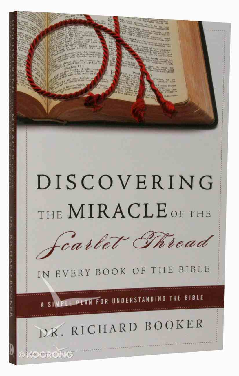 Discovering the Miracle of the Scarlet Thread in Every Book of the Bible Paperback